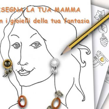 Disegna la tua Mamma con i gioielli della tua fantasia – II edizione